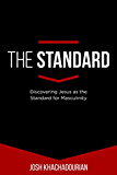 The Standard: Discovering Jesus as the Standard for Masculinity