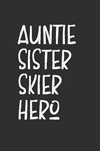 Aunt Sister Skier Hero: Aunt Journal, Diary, Notebook or Gift for Auntie
