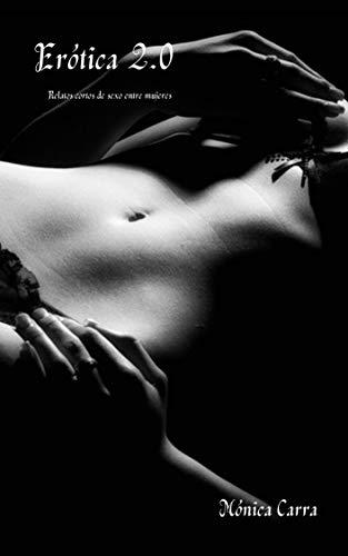 Erótica 2.0: Relatos cortos de sexo entre mujeres