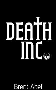 Death Inc. (Reaper Chronicles Book 1) by [Brent Abell]