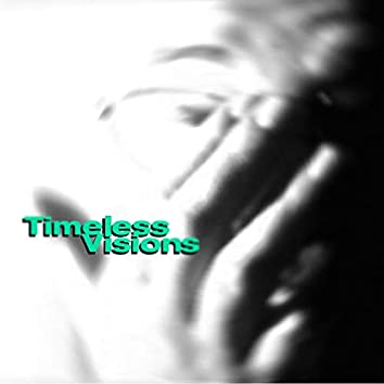Timeless Visions