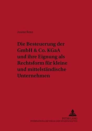 Die Besteuerung der GmbH & Co.KGaA und ihre Eignung als Rechtsform für kleine und mittelständische Unternehmen (Livre en allemand)
