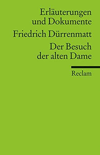 Erläuterungen und Dokumente zu: Friedrich Dürrenmatt: Der Besuch der alten Dame (Reclams Universal-Bibliothek)