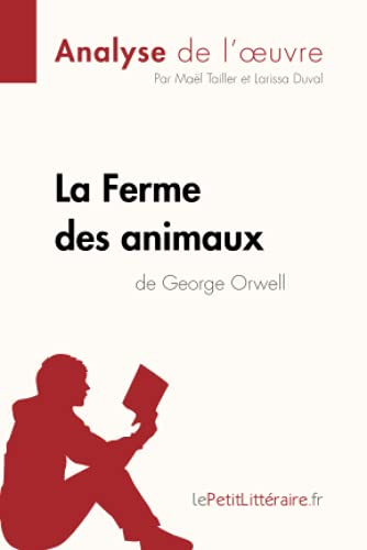 La Ferme des animaux de George Orwell (Analyse de l'oeuvre): Comprendre la littérature avec lePetitLittéraire.fr