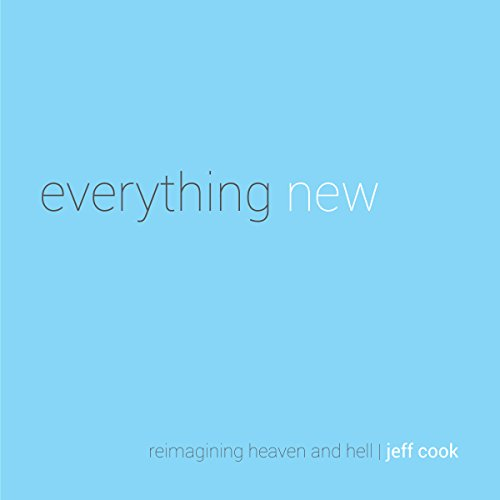 Everything New: Reimagining Heaven and Hell audiobook cover art