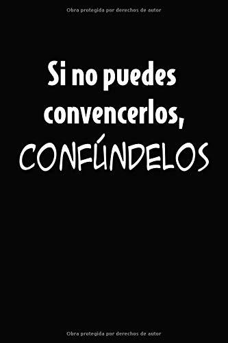 Si no Puedes Convencerlos, Confundelos: Cuaderno de 120 páginas con Rayas (Spanish Edition)