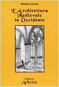 L'architettura Medievale in Occidente