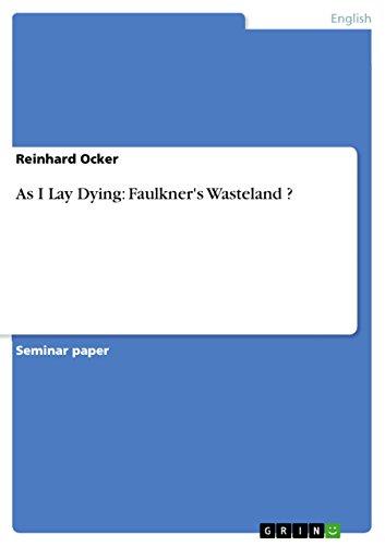 As I Lay Dying: Faulkner's Wasteland ? (English Edition)