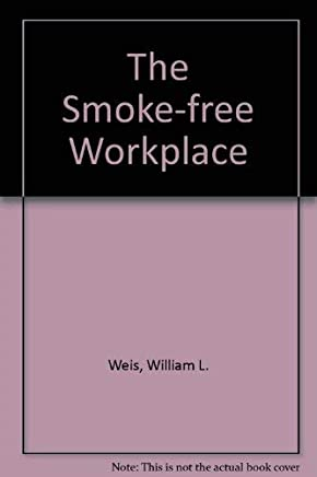 The Smoke-Free Workplace