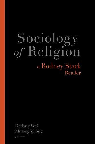 Sociology of Religion: A Rodney Stark Reader