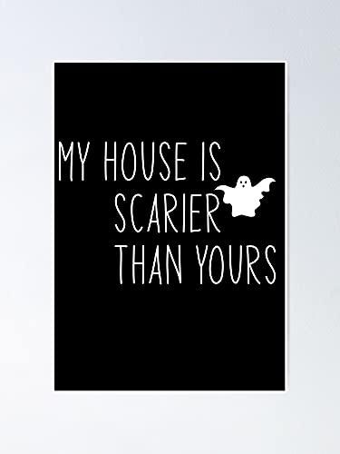 AZSTEEL Póster de My House Is Scarier Than Yours de 29,7 x 41,9 cm para amigos y familia