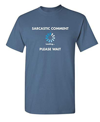 Sarcastic Comment Loading Novelty Graphic T Shirt L Dusk