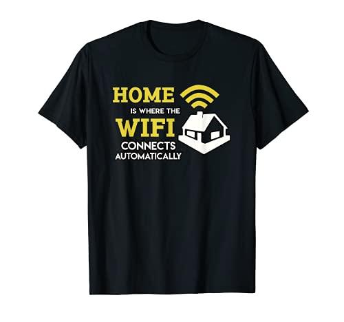El hogar es donde el Wifi se conecta automáticamente Camiseta