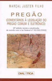 Pregão - Comentários À Legislação Do Pregão Comum E Eletrônico - 2ª Edição 2003