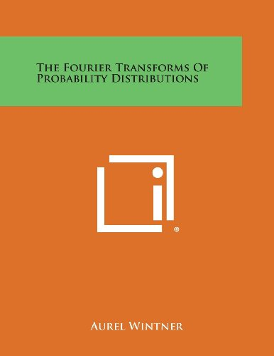 The Fourier Transforms Of Probability Distributions