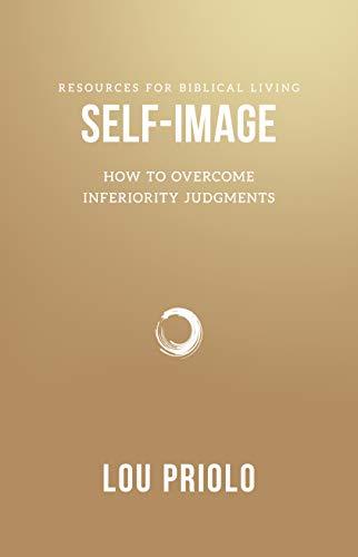 Self-Image: How to Overcome Inferiority