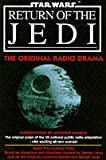 '''STAR WARS'': ''RETURN OF THE JEDI'': THE ORIGINAL RADIO DRAMA (STAR WARS - THE ORIGINAL RADIO DRAMA)'