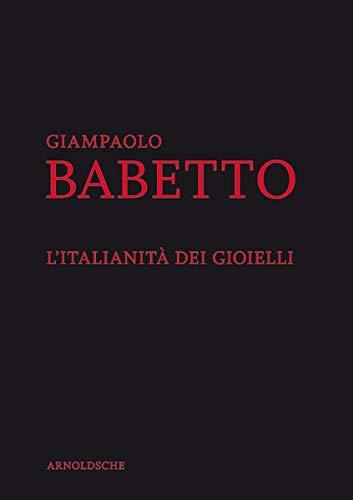 """Giampaolo Babetto: """"L'Italianità dei Gioielli"""": My World"""