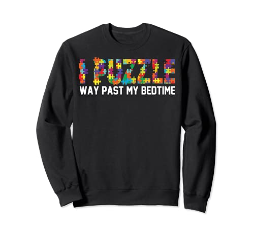 Funny I Puzzle Way Past My Bedtime - Puzzler Sudadera