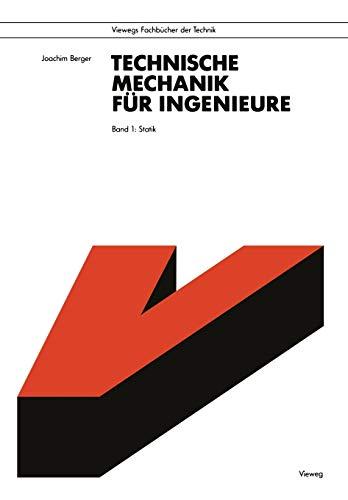 Technische Mechanik für Ingenieure, 4 Bde., Bd.1, Statik: Band 1: Statik (Viewegs Fachbücher der Technik)