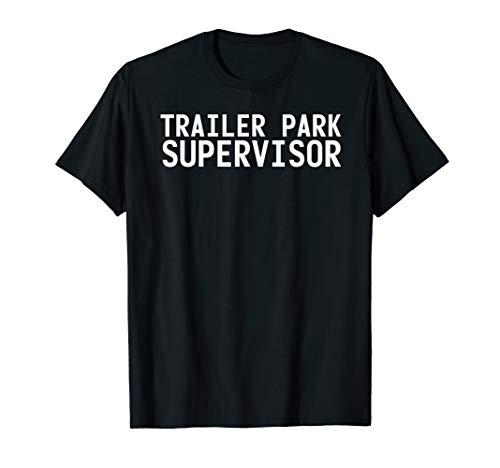 TRAILER PARK SUPERVISOR Funny Mobile Redneck Gift Idea T-Shirt