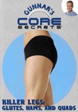 Gunnar's Core Secrets - Killer Legs: Glutes, Hams, and Quads