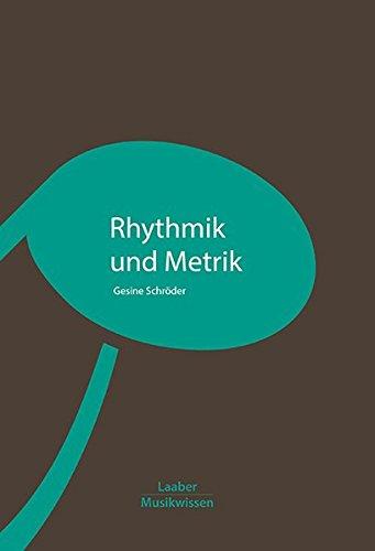 Rhythmik und Metrik (Grundlagen der Musik: In 14 Bänden)