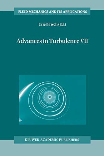 Advances in Turbulence VII: Proceedings of the Seventh European Turbulence Conference, held in Saint-Jean Cap Ferrat, France, 30 June – 3 July 1998 / ... Cap Ferrat, France, 30 Juin - 3 Juillet 1