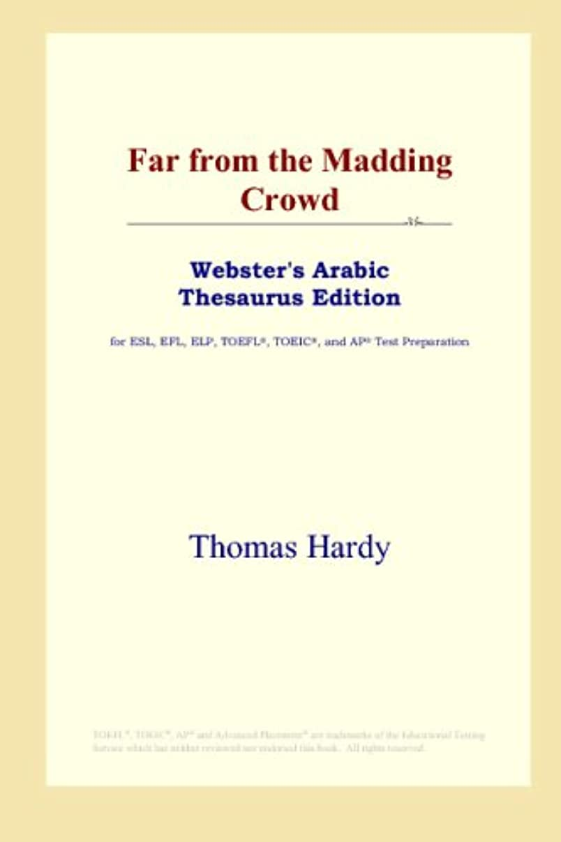 Far from the Madding Crowd (Webster's Arabic Thesaurus Edition)