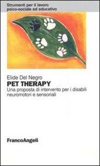 Pet therapy. Una proposta d'intervento per i disabili neuromotori e sensoriali