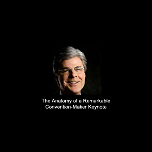The Anatomy of a Remarkable, Convention-Maker Keynote audiobook cover art