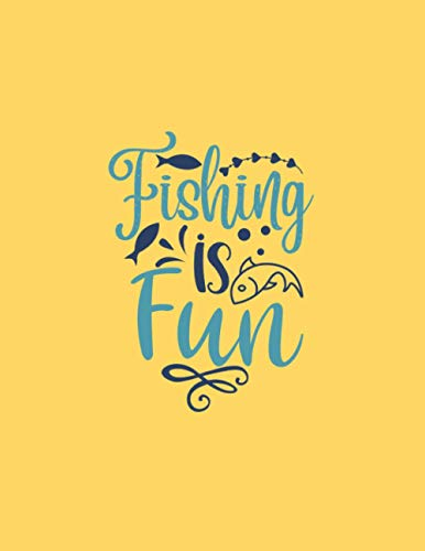 Fishing is fun: Fishing Journal logbook 8,5x11 inch,102 Page Gift for :young girl friend ghost boys student dad daughter teacher grandma girls kids ... uncle man mom old wife husband girlfriend