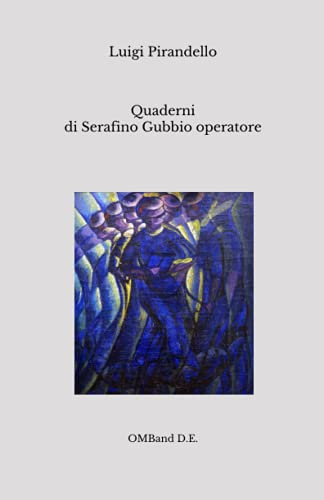 Quaderni di Serafino Gubbio operatore: (Edizione originale integrale)