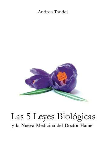 Las 5 Leyes Biologicas y la Nueva Medicina del Doctor Hamer (Spanish Edition)