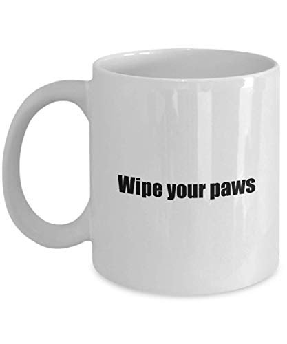 Best Funny Dog Sayings 11oz Coffee Mugs Wipe your paws -Great for Dog Pet Moms Dads Owners Dog Lovers