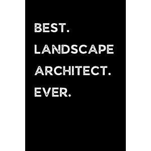 Best Landscape Architect Ever: Landscape Architecture Notebook With Lined Pages, A Great Appreciation Gift Idea For Landscape Architects