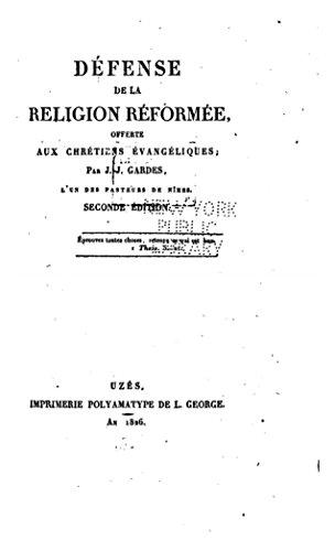 Défense de la religion réformée, offerte aux chrétiens évangéliques (French Edition)
