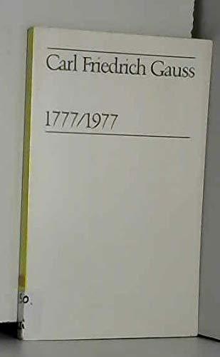 Carl Friedrich Gauss: 1777/1977
