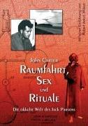 Raumfahrt, Sex und Rituale Die okkulte Welt des Jack Parsons.