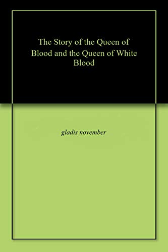 The  Story  of  the  Queen  of  Blood  and  the Queen  of  White  Blood (English Edition)