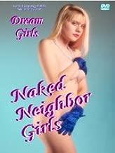 Dream Girls Naked Neighbor Girls