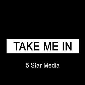 Take Me In