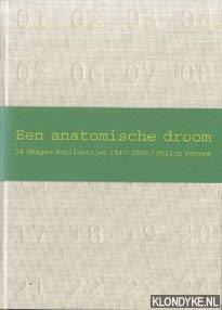 Een anatomische droom. 24 Haagse schilderijen 1947-2000