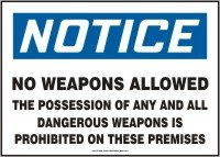 NO WEAPONS ALLOWED THE POSSESSION OF ANY AND ALL DANGEROUS WEAPON IS PROHIBITED ON THESE PREMISES