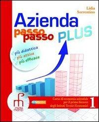 Azienda passo passo plus. Corso di economia aziendale. Per il bienno degli Ist. tecnici commerciali. Con espansione online (Vol. 1)