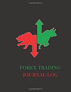 FOREX TRADING JOURNAL LOG: FX TRADE TRACKER FOR DAY TRADING AND SWING TRADING CURRENCY IN THE FOREX AND FUTURES MARKETS