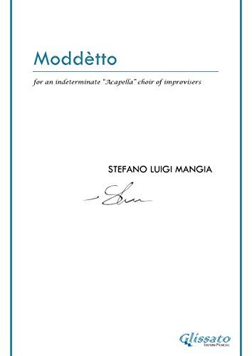 "Moddètto : For an indeterminate ""Acapella"" choir of improvisers (Italian Edition)"