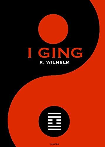 I Ging : Das Buch der Wandlungen
