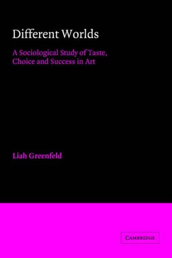 外出椅子差し引くDifferent Worlds: A Sociological Study of Taste, Choice and Success in Art (American Sociological Association Rose Monographs)