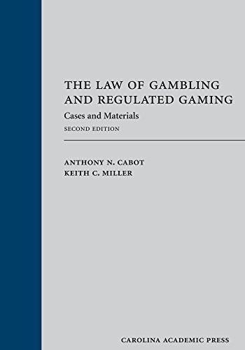 The Law of Gambling and Regulated Gaming: Cases and Materials, Second Edition (English Edition)